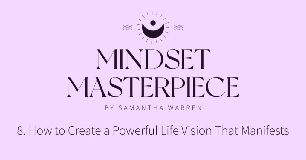 life vision that manifests
