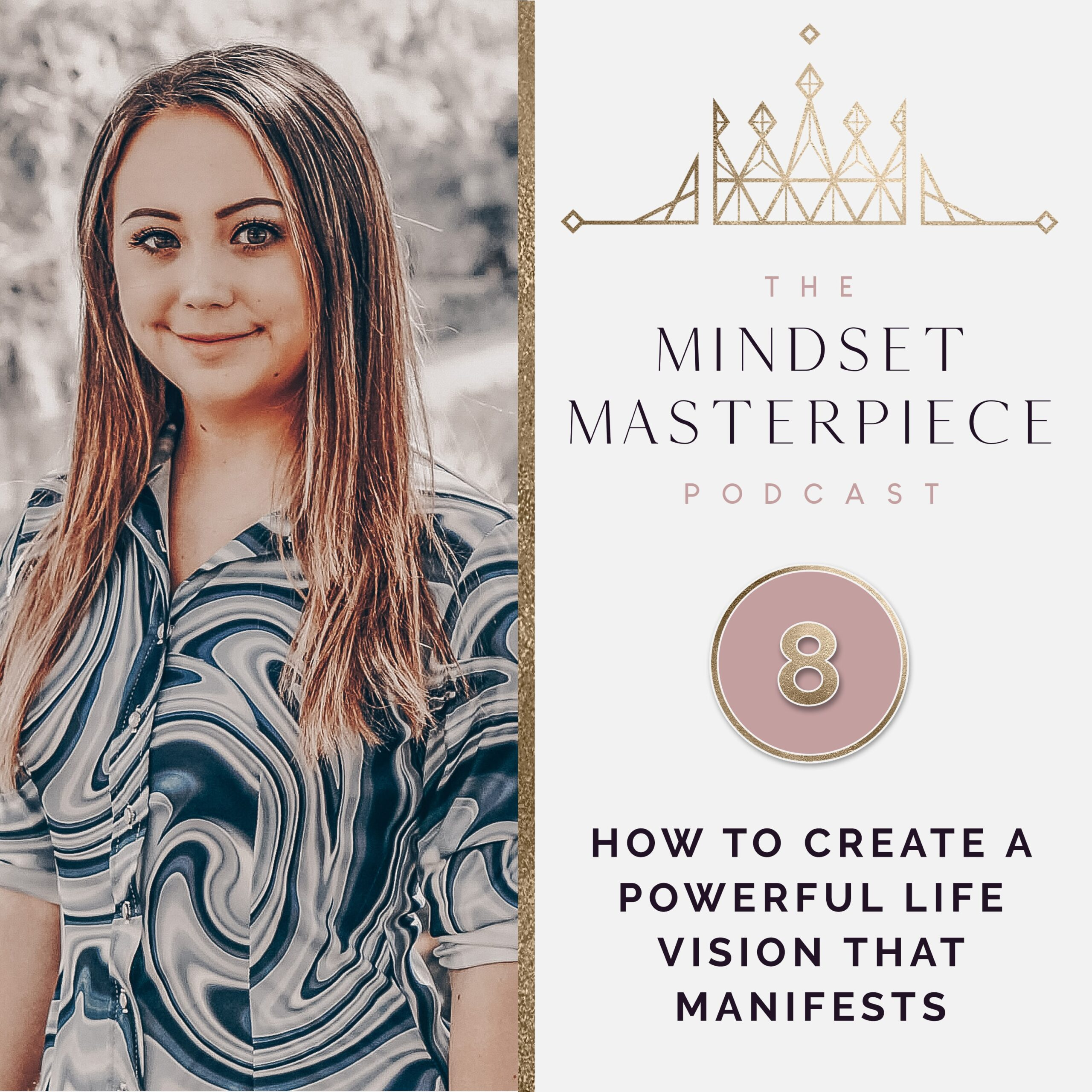 How to Create a Powerful Life Vision That Manifests (Ep. 8)