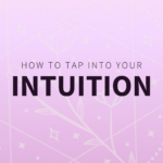how to tap into your intuition